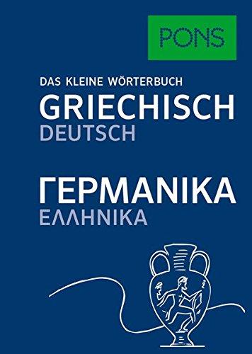 PONS Das kleine Wörterbuch Griechisch: Griechisch-Deutsch / Deutsch - Griechisch
