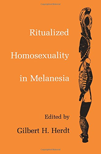Ritualized Homosexuality in Melanesia (Studies in Melanesian Anthropology)