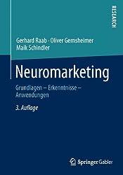 Neuromarketing: Grundlagen - Erkenntnisse - Anwendungen