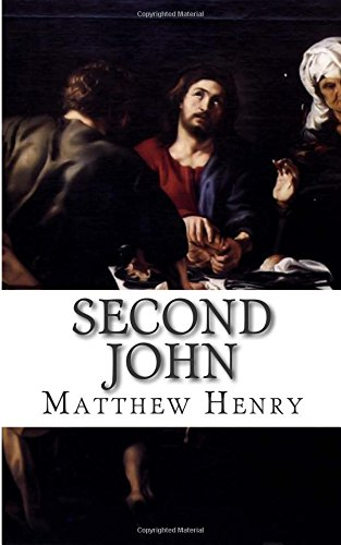 Second John: An Exposition, with Practical Observations, of the Second Epistle of John