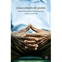 Challenges of Aging: Pensions, Retirement and Generational Justice