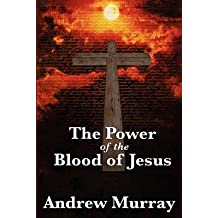 [(The Power of the Blood of Jesus)] [By (author) Andrew Murray] published on (February, 2011)