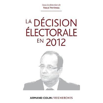 La décision électorale en 2012 (Hors Collection)