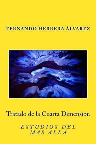 Tratado de la Cuarta Dimension: ESTUDIOS DEL MÁS ALLÁ