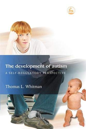 The Development of Autism: A Self-Regulatory Perspective por Thomas L. Whitman