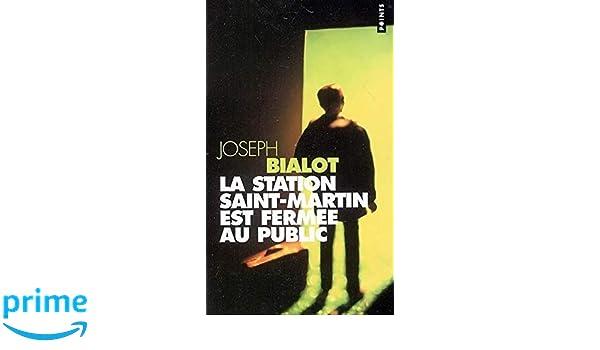 La station Saint-Martin est fermée au public (Littérature Française) (French Edition)