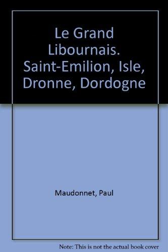 le-grand-libournais-saint-emilion-isle-dronne-dordogne