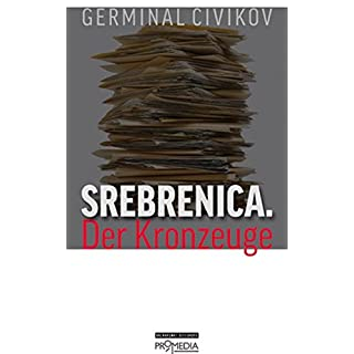 Srebrenica. Der Kronzeuge (Edition Brennpunkt Osteuropa)