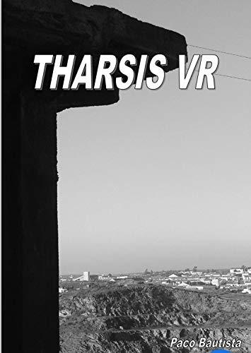 THARSIS VR por PACO BAUTISTA MORENO