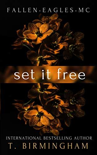 Set it Free (Fallen Eagles MC Book 3) (English Edition) eBook: T ...