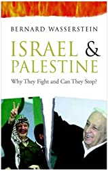 Israel and Palestine: Why They Fight and Can They Stop?