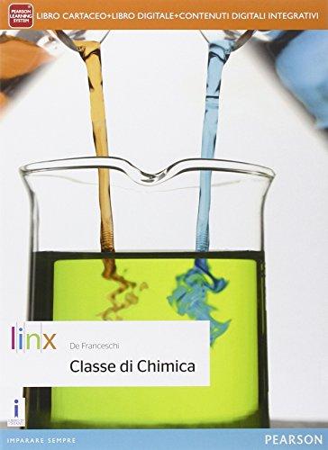 Classe di chimica. Per le Scuole superiori. Con e-book. Con espansione online