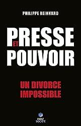 Presse et Pouvoir - un divorce impossible