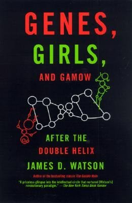 By James D Watson ( Author ) [ Genes, Girls, and Gamow: After the Double Helix By Jan-2003 Paperback (James Watson D)