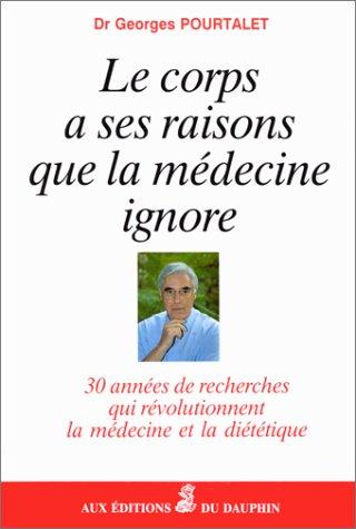 Le corps a ses raisons que la médecine ignore