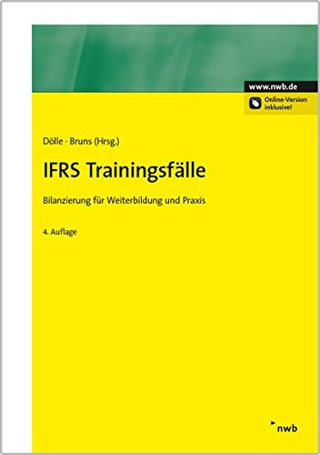 IFRS Trainingsfälle: Bilanzierung für Weiterbildung und Praxis