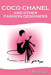 Coco Chanel and Other Fashion Designers: How to Become a Style Icon according to the Best (English Edition)