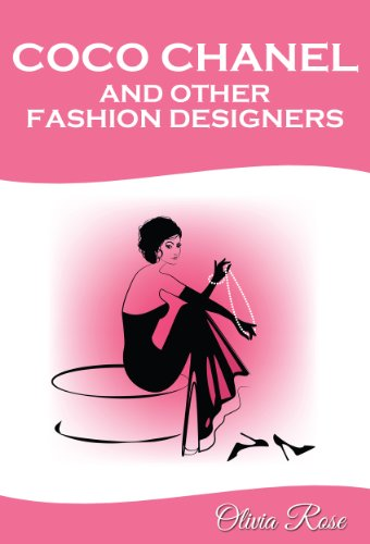 Coco Chanel and Other Fashion Designers: How to Become a Style Icon according to the Best (English Edition) Olivia Designer