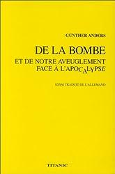 De la bombe et de notre aveuglement face à l'apocalypse