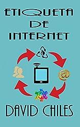 Etiqueta de Internet: Netiquette Fundamentos, Reglas, y optimización (Netiqueta nº 2) (Spanish Edition)