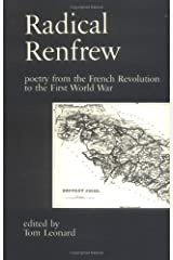 Radical Renfrew: Poetry in the West of Scotland from the French Revolution to the First World War (Poetry S.) Paperback