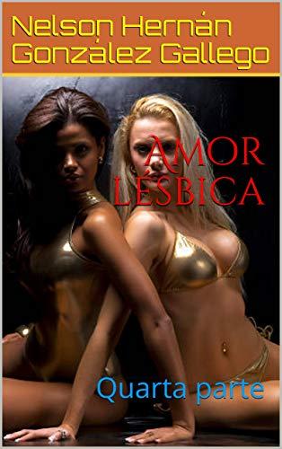 Amor lésbica: Quarta parte (Portuguese Edition) eBook: Nelson ...