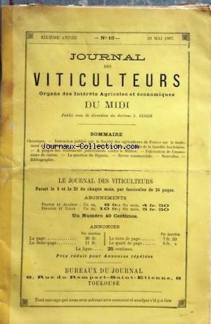 JOURNAL DES VITICULTEURS DU MIDI [No 10] du 20/05/1887 - INSTRUCTION PUBLIEE PAR LA SOCIETE DES ARICULTEURS DE FRANCE SUR LE TRAITEMENT DE L'ANTHRACNOSE - NOUVELLE MODIFICATION DANS LA FORMULE DE LA BOUILLIE BORDELAISE - LES TRAITEMENTS PULVERULENTS CONTRE LE MILDEW - FABRICATION DE L'AMMONIURE DE CUIVRE - LA QUESTION DU RIPARIA