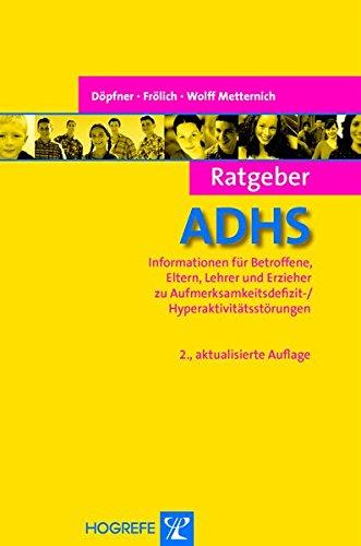 Ratgeber ADHS: Informationen für Betroffene, Eltern, Lehrer und Erzieher zu Aufmerksamkeitsdefizit-/Hyperaktivitätsstörungen (Ratgeber Kinder- und Jugendpsychotherapie, Band 1)