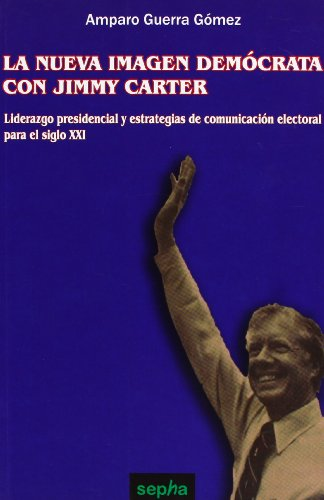 La Nueva Imagen Demócrata Con Jimmy Carter (Libros Abiertos)