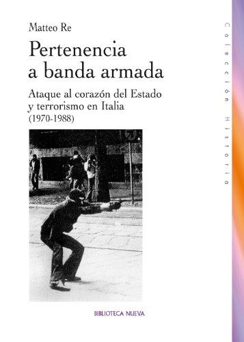 PERTENENCIA  A  BANDA  ARMADA (HISTORIA) por Matteo Re