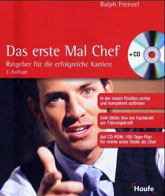 Haufe Verlag Das erste Mal Chef: Ratgeber für die erfolgreiche Karriere