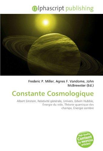Constante Cosmologique: Albert Einstein, Relativité générale, Univers, Edwin Hubble, Énergie du vide, Théorie quantique des champs, Énergie sombre