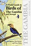 A Field Guide to the Birds of the Gambia and Senegal - Clive Barlow, Tim Wacher, Tony Disley