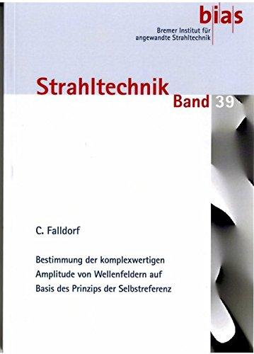 Bestimmung der komplexwertigen Amplitude von Wellenfeldern auf Basis des Prinzips der Selbstreferenz (Strahltechnik)