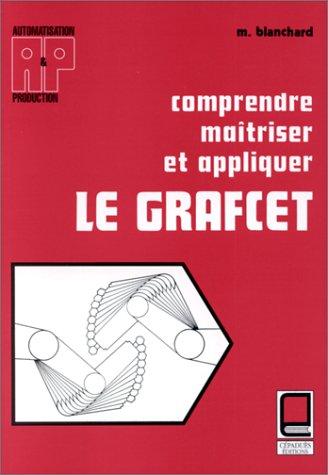 Comprendre, maîtriser et appliquer le Grafcet