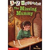 The missing mummy (A to Z mysteries) by Ron Roy (2002-08-01)