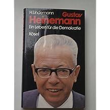 Gustav Heinemann. Ein Leben für die Demokratie