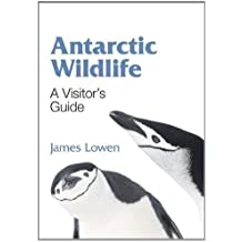 Antarctic Wildlife: A Visitor's Guide (WILDGuides) by James Lowen (2011-05-15)