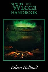 [(The Wicca Handbook)] [Author: Eileen Holland] published on (March, 2009)