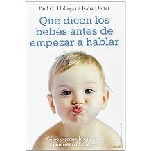 Qué Dicen Los Bebés Antes De Empezar A Hablar (El Niño y su Mundo)