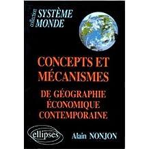 Concepts et mécanismes de géographie économique contemporaine de Alain Nonjon ( 12 septembre 2001 )