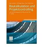 { BAUKALKULATION UND PROJEKTCONTROLLING: UNTER BERUCKSICHTIGUNG DER KLR BAU UND DER VOB (12., UBERARB. UND AKTUAL. AUFL) (GERMAN, ENGLISH) } By Leimb Ck, Egon ( Author ) [ Sep - 2011 ] [ Hardcover ]