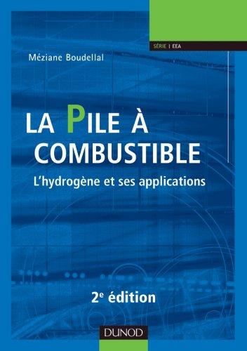 La pile à combustible - 2e éd. - L'hydrogène et ses applications par Méziane Boudellal