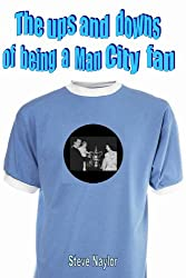 The ups and downs of being a Man City fan