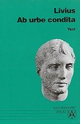 Ab urbe condita. Auswahl aus dem Gesamtwerk: Text (Latein) (Aschendorffs Sammlung lateinischer und griechischer Klassiker)