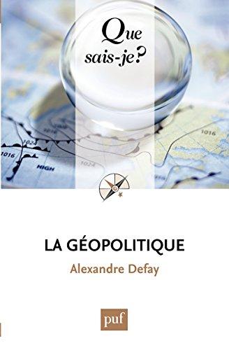 La géopolitique: « Que sais-je ? » n° 3718