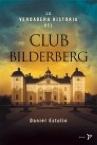 Buchseite und Rezensionen zu 'La verdadera historia del Club Bilderberg' von Daniel Estulin