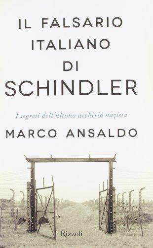 il-falsario-italiano-di-schindler-i-segreti-dellultimo-archivio-nazista
