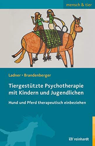 Tiergestützte Psychotherapie mit Kindern und Jugendlichen: Hund und Pferd therapeutisch einbeziehen (mensch & tier)