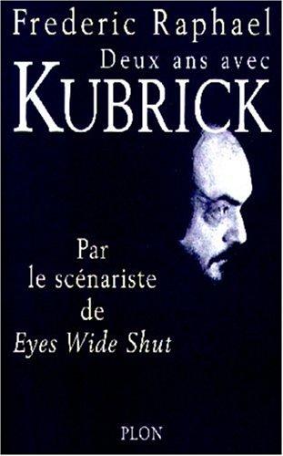 Deux ans avec Kubrick : Par le scénariste de Eyes Wide Shut